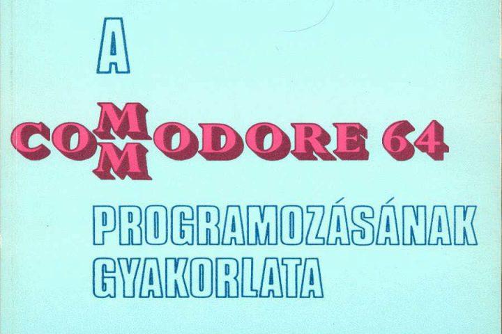 A Commodore 64 programozásának gyakorlata 4 - Gépi kódú programozás
