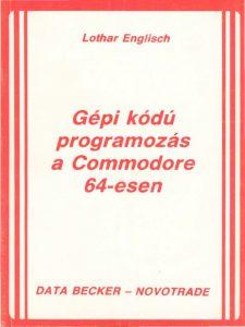 Gépi gódú programozás a Commodore 64-esen